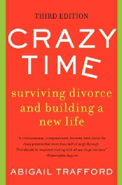 Crazy Time: Surviving Divorce and Building a New Life (Paperback)