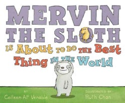 Mervin the Sloth Is About to Do the Best Thing in the World (Hardcover)