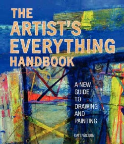 The Artist's Everything Handbook: A New Guide to Drawing and Painting (Paperback)
