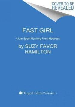 Fast Girl: A Life Spent Running from Madness (Paperback)