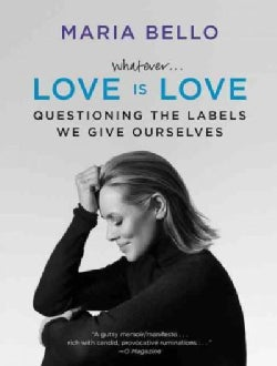 Whatever... Love Is Love: Questioning the Labels We Give Ourselves (Paperback)