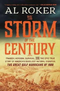 The Storm of the Century: Tragedy, Heroism, Survival, and the Epic True Story of America's Deadliest Natural Disa... (Paperback)