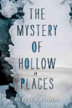 The Mystery of Hollow Places (Hardcover)