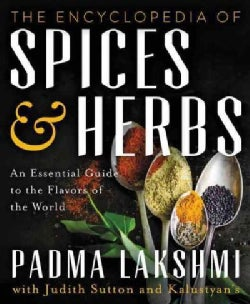 The Encyclopedia of Spices and Herbs: An Essential Guide to the Flavors of the World (Hardcover)