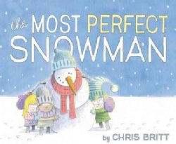 The Most Perfect Snowman (Hardcover)