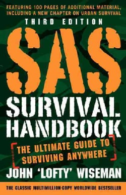 SAS Survival Handbook: The Ultimate Guide to Surviving Anywhere (Paperback)