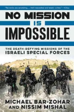 No Mission Is Impossible: The Death-Defying Missions of the Israeli Special Forces (Paperback)
