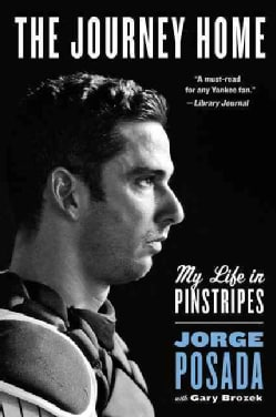 The Journey Home: My Life in Pinstripes (Paperback)