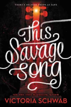 This Savage Song (Hardcover)