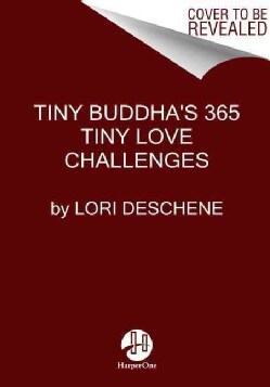 Tiny Buddha's 365 Tiny Love Challenges (Hardcover)