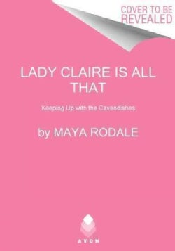 Lady Claire Is All That (Paperback)