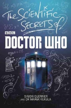 The Scientific Secrets of Doctor Who (Hardcover)