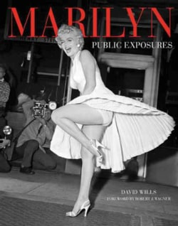 Marilyn In the Flash: Her Love Affair With the Press 1945-1962 (Hardcover)