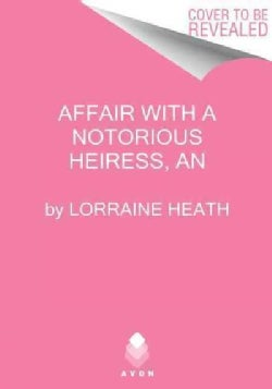 An Affair With a Notorious Heiress (Paperback)