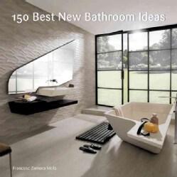 150 Best New Bathroom Ideas (Hardcover)