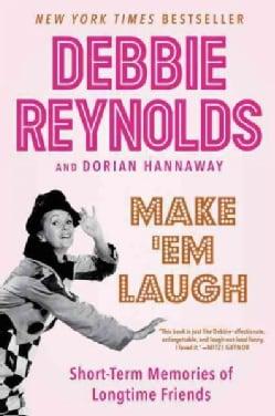 Make 'Em Laugh: Short-Term Memories of Longtime Friends (Paperback)