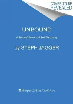 Unbound: A Story of Snow and Self-Discovery (Hardcover)