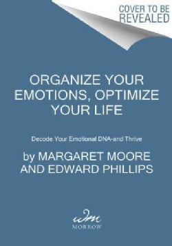 Organize Your Emotions, Optimize Your Life: Decode Your Emotional DNA-and Thrive (Paperback)