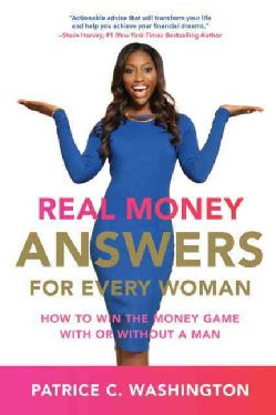 Real Money Answers for Every Woman: How to Win the Money Game With or Without a Man (Paperback)