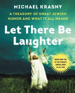 Let There Be Laughter: A Treasury of Great Jewish Humor and What It All Means (Hardcover)