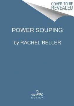 Power Souping: 3-Day Detox, 3-Week Weight-Loss Plan (Paperback)