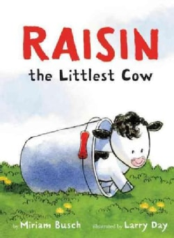 Raisin, the Littlest Cow (Hardcover)