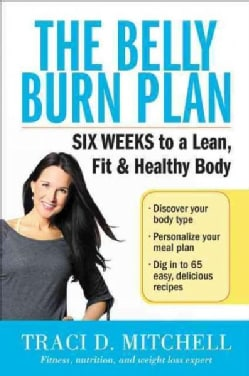 The Belly Burn Plan: 6 Weeks to a Lean, Fit and Healthy Body (Paperback)