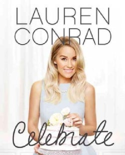 Lauren Conrad Celebrate (Hardcover)