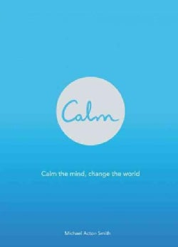 Calm: Calm the Mind, Change the World (Paperback)
