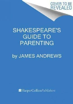 Shakespeare's Guide to Parenting (Hardcover)