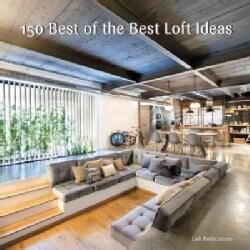 150 Best of the Best Loft Ideas (Hardcover)