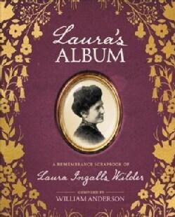 Laura's Album: A Remembrance Scrapbook of Laura Ingalls Wilder (Hardcover)