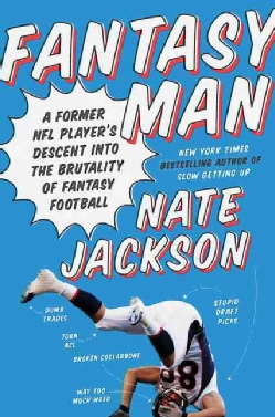 Fantasy Man: A Former NFL Player's Descent into the Brutality of Fantasy Football (Hardcover)