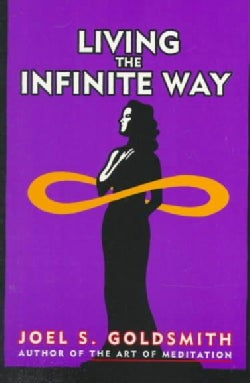 Living the Infinite Way (Paperback)