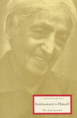 Krishnamurti to Himself: His Last Journal (Paperback)
