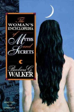 Woman's Encyclopedia of Myths and Secrets (Paperback)