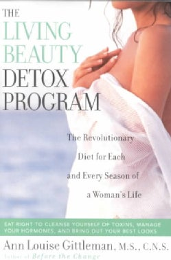 The Living Beauty Detox Program: The Revolutionary Diet for Each and Every Season of a Woman's Life (Paperback)