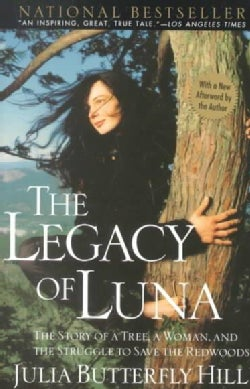 The Legacy of Luna: The Story of a Tree, a Woman, and the Struggle to Save the Redwoods (Paperback)