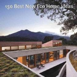 150 Best New Eco Home Ideas (Hardcover)