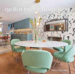 150 Best Interior Design Ideas (Hardcover)