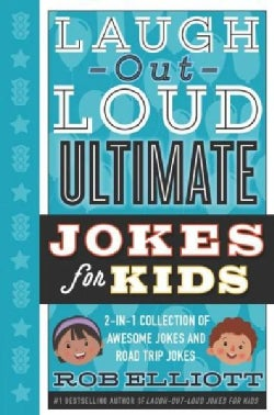 Laugh-Out-Loud Ultimate Jokes for Kids: 2-in-1 Collection of Awesome Jokes and Road Trip Jokes (Hardcover)
