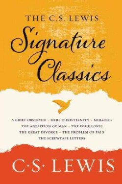 The C. S. Lewis Signature Classics: Mere Christianity, The Screwtape Letters, Miracles, The Great Divorce, The Pr... (Paperback)
