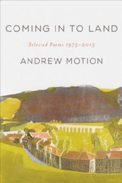 Coming in to Land: Selected Poems 1975-2015 (Paperback)