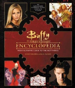 Buffy the Vampire Slayer Encyclopedia: The Ultimate Guide to the Buffyverse (Hardcover)