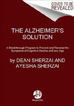 The Alzheimer's Solution: A Breakthrough Program to Prevent and Reverse the Symptoms of Cognitive Decline at Ever... (Hardcover)