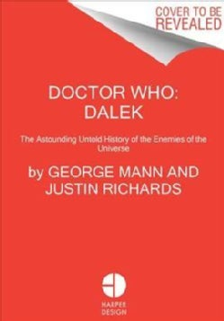 Doctor Who Dalek: The Astounding Untold History of the Greatest Enemies of the Universe (Hardcover)