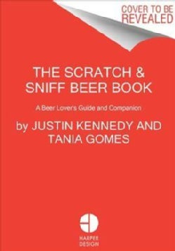 The Scratch & Sniff Guide to Beer: A Beer Lover's Companion (Hardcover)