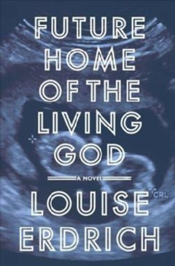 Future Home of the Living God (Hardcover)