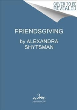 Friendsgiving: Celebrate Your Family of Friends (Hardcover)