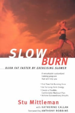 Slow Burn: Burn Fat Faster by Exercising Slower (Paperback)